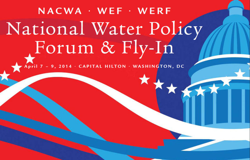 WEF, NACWA and WERF Host Joint National Water Policy Forum and Fly-In